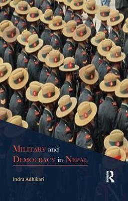 Military and Democracy in Nepal book