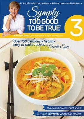 Symply Too Good To Be True Book 3 by Annette Sym