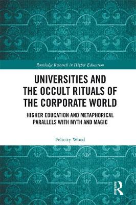 Universities and the Occult Rituals of the Corporate World book