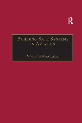 Building Safe Systems in Aviation: A CRM Developer's Handbook by Norman MacLeod