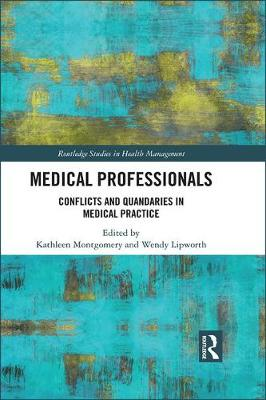 Medical Professionals: Conflicts and Quandaries in Medical Practice book