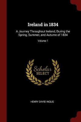 Ireland in 1834 by Henry David Inglis