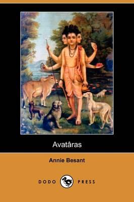 Avataras (Dodo Press) by Annie Wood Besant