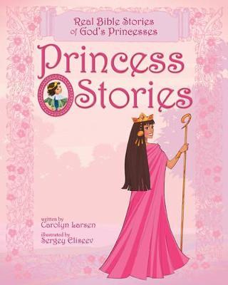 Princess Stories by Carolyn Larsen