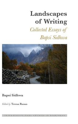 Landscapes of Writing: Collected Essays of Bapsi Sidhwa by Bapsi Sidhwa