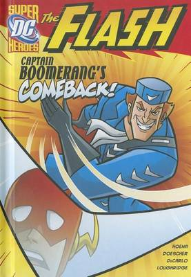 The Flash: Captain Boomerang's Comeback! by Blake A Hoena