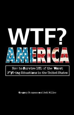 WTF? America by Gregory Bergman