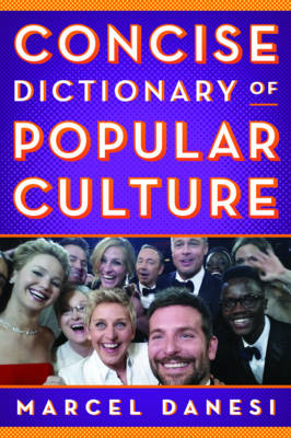 Concise Dictionary of Popular Culture by Marcel Danesi