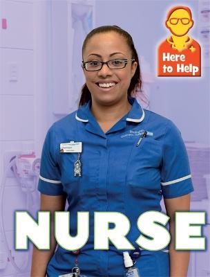 Here to Help: Nurse by Rachel Blount