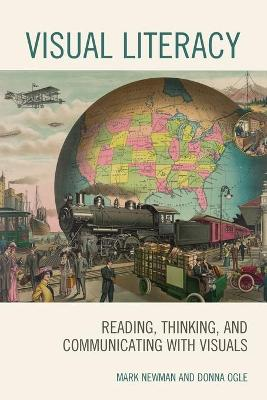 Visual Literacy: Reading, Thinking, and Communicating with Visuals book