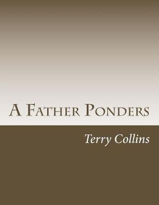 A Father Ponders by Terry Collins