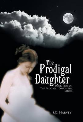 Prodigal Daughter by S C Harvey