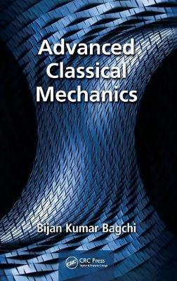 Advanced Classical Mechanics by Bijan Bagchi