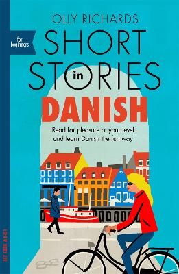 Short Stories in Danish for Beginners: Read for pleasure at your level, expand your vocabulary and learn Danish the fun way! book