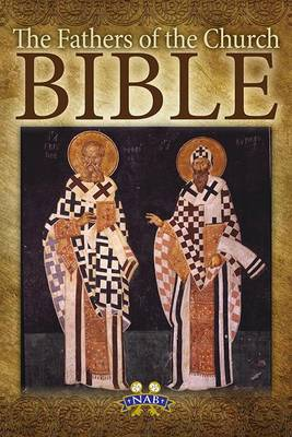 The Fathers of the Church Bible by Mike Aquilina