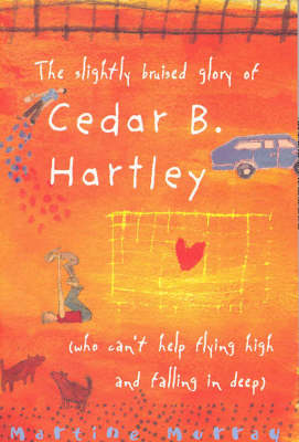 Slightly Bruised Glory of Cedar B. Hartley by Martine Murray