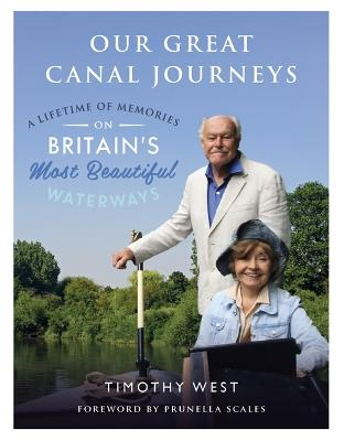 Our Great Canal Journeys by Timothy West
