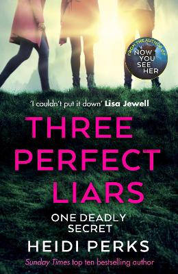 Three Perfect Liars: from the author of Richard & Judy bestseller Now You See Her book