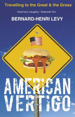 American Vertigo by Bernard-Henri Levy