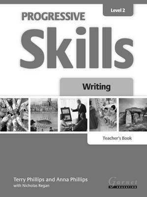 Progressive Skills 2 Writing Teacher's Book 2012 by Terry Phillips
