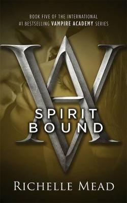 Spirit Bound: Vampire Academy Volume 5 book