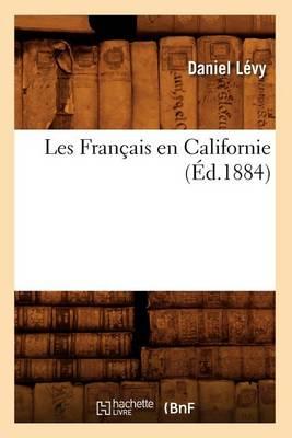 Les Francais En Californie (Ed.1884) by Daniel Levy