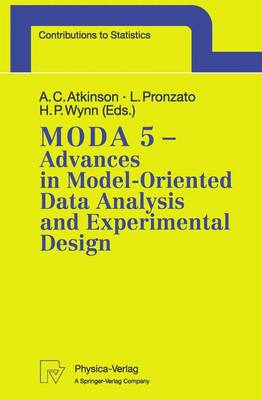 MODA 5 - Advances in Model-Oriented Data Analysis and Experimental Design by Anthony C. Atkinson