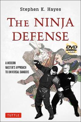 The Ninja Defense by Stephen K. Hayes