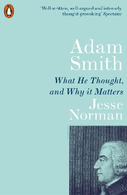 Adam Smith: What He Thought, and Why it Matters book