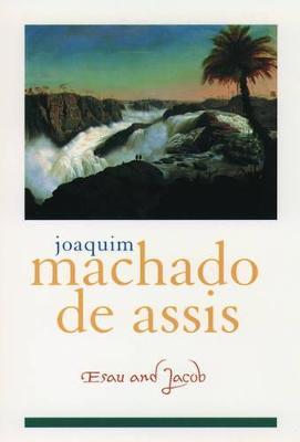 Esau and Jacob by Joaquim Maria Machado de Assis