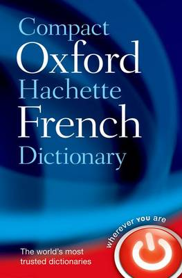Compact Oxford-Hachette French Dictionary by Oxford Languages