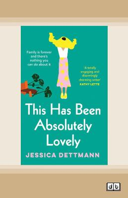 This Has Been Absolutely Lovely by Jessica Dettmann