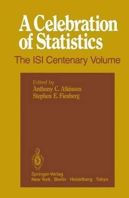 A Celebration of Statistics by Anthony C. Atkinson