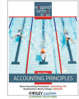 Accounting Principles 9th Edition for Southwestern Illinois College-Belleville by Jerry J Weygandt