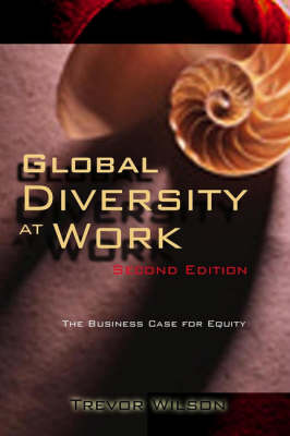 Global Diversity at Work: Winning the War for Talent by Trevor Wilson