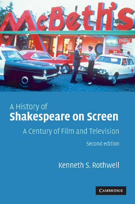 A History of Shakespeare on Screen by Kenneth S. Rothwell