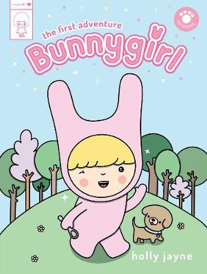 Bunnygirl: The First Adventure by Holly Jayne