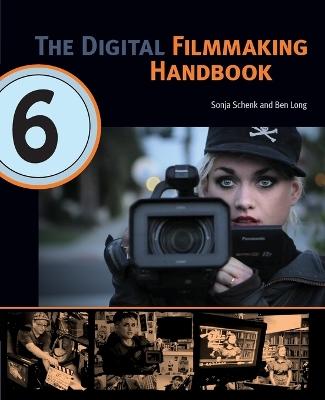 The Digital Filmmaking Handbook by Sonja Schenk