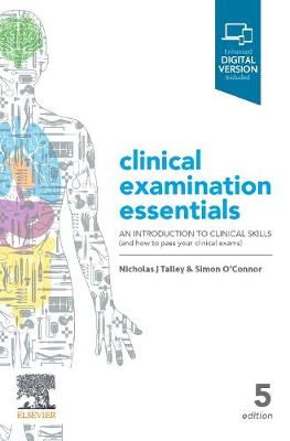 Clinical Examination Essentials: An Introduction to Clinical Skills (and how to pass your clinical exams) by Nicholas J Talley
