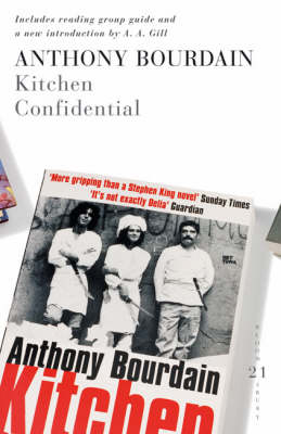 Kitchen Confidential: 21 Great Bloomsbury Reads for the 21st Century by Anthony Bourdain