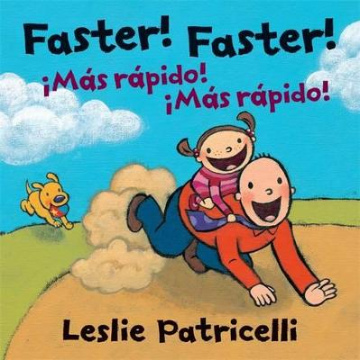 Faster! Faster!/Mas Rapido! Mas Rapido! Dual Language Spanish Board Book by Leslie Patricelli