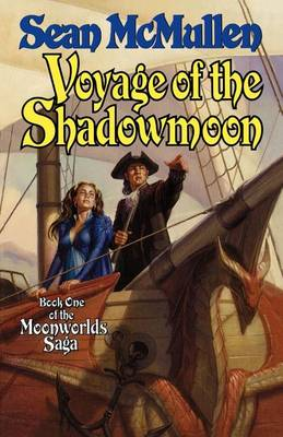 Voyage of the Shadowmoon by Sean McMullen