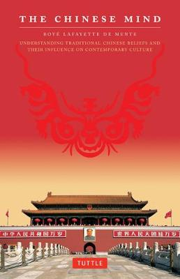 The Chinese Mind by Boye Lafayette De Mente