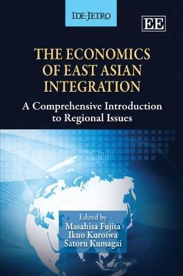 Economics of East Asian Integration by Masahisa Fujita