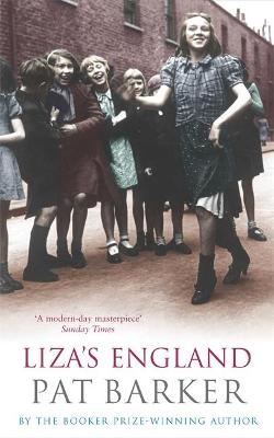 Liza's England by Pat Barker