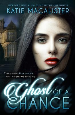 Ghost of a Chance by Katie MacAlister