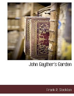 John Gayther's Garden by Frank R Stockton