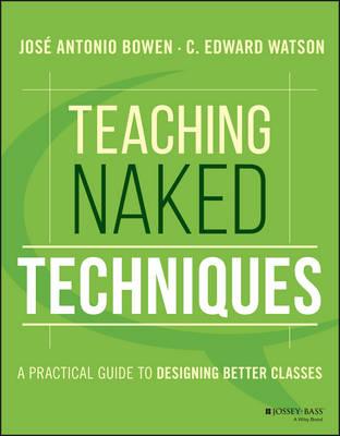 Teaching Naked Techniques by Jose Antonio Bowen