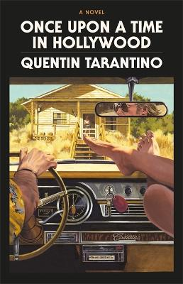 Once Upon a Time in Hollywood: The First Novel By Quentin Tarantino by Quentin Tarantino