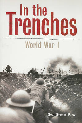 In the Trenches World War 1 by Sean Stewart Price